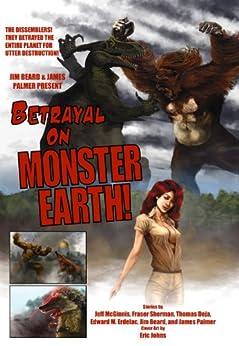 Betrayal on Monster Earth (English Edition) di [McGinnis, Jeff, Sherman, Fraser, Erdelac, Edward M., Deja, Thomas]