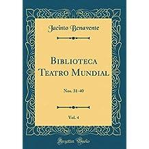 Biblioteca Teatro Mundial, Vol. 4: Nos. 31-40 (Classic Reprint)