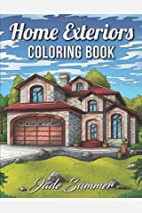Home Exteriors Coloring Book: An Adult Coloring Book with Beautiful Houses, Cozy Cabins, Luxurious Mansions, Country Homes, and More! Broché