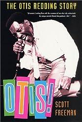 Otis!: The Otis Redding Story by Scott Freeman (2002-09-07)