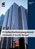 IT Sicherheitsmanagement: Arbeitsplatz IT Security Manager (mitp Professional)