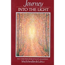 Journey into the Light: The Three Principles of Man's Awakening by Schwaller de Lubicz, Isha (1984) Paperback