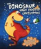 Dinosaur That Pooped Christmas