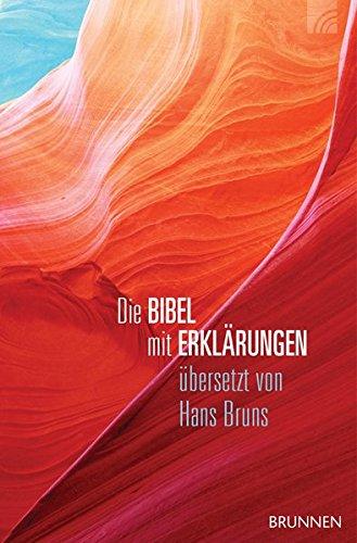 Die Bibel mit Erklärungen - Harmonie-Edition: Übersetzt von Hans Bruns