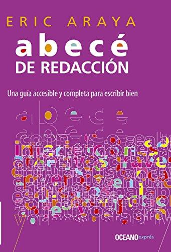 Abecé de redacción: una guía accesible y completa para escribir bien (Manuales) por Eric Araya