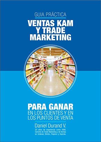 guia-practica-de-ventas-kam-y-trade-marketing-para-ganar-en-los-clientes-y-en-los-puntos-de-venta