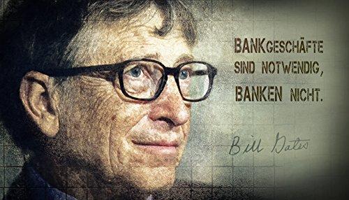 Kunst Bild Microsoft Zitat Bill Gates, Banken, Bankgeschäfte, Bankensterben Tapete Mousepad Acrylglas Alu-Dibond (Tapete selbstklebend, 210 x 120 cm)