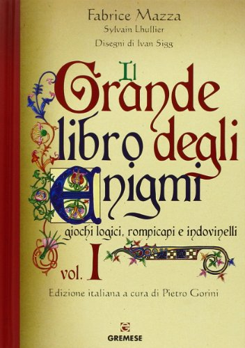 Il grande libro degli enigmi. Giochi logici, rompicapi e indovinelli. Ediz. illustrata: 1
