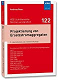 Projektierung von Ersatzstromaggregaten: Errichten und Betreiben von Stromerzeugungsaggregaten nach DIN VDE 0100-551, DIN VDE 0100-560, DIN VDE - ... (VDE-Schriftenreihe - Normen verständlich)