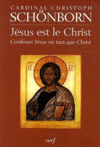 Jésus est le Christ : Confesser Jésus en tant que Christ