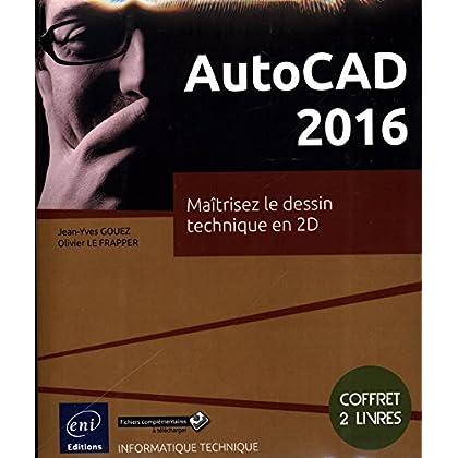AutoCAD 2016 - Coffret de 2 livres : Maîtrisez le dessin technique en 2D