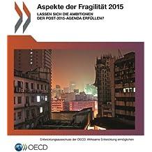 Aspekte der Fragilität 2015 : Lassen sich die Ambitionen der Post-2015-Agenda erfüllen?: Edition 2015