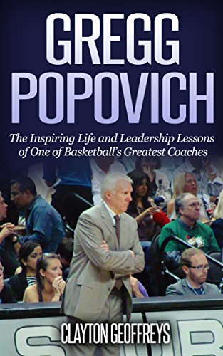 Tim Duncan Basketball-spur (Gregg Popovich: The Inspiring Life and Leadership Lessons of One of Basketball's Greatest Coaches (Basketball Biography & Leadership Books) (English Edition))
