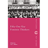 Fifty-One Key Feminist Thinkers (Routledge Key (Perkins Marine)