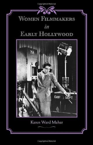 Women Filmmakers in Early Hollywood par Karen Ward Mahar