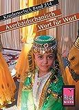 Reise Know-How Sprachführer Aserbaidschanisch - Wort für Wort: Kauderwelsch-Band 214