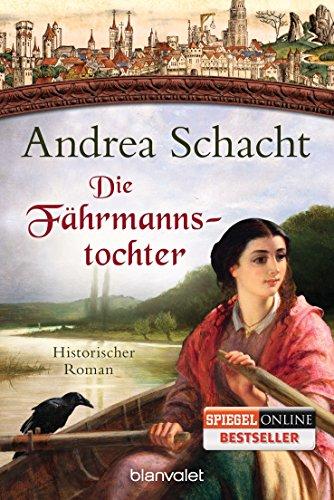 Buchseite und Rezensionen zu 'Die Fährmannstochter: Historischer Roman (Myntha, die Fährmannstochter, Band 1)' von Andrea Schacht