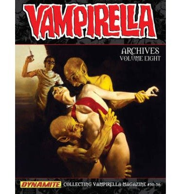 [(Vampirella Archives: Volume 8)] [ By (artist) Esteban Maroto, By (author) Roger McKenzie, By (author) Howard Chaykin, By (artist) Richard Corben, By (artist) Jose Gonzalez, By (author) Bill DuBay, By (artist) Ramon Torrents ] [December, 2013]