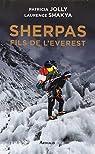 Sherpas, fils de l'Everest : Vie, mort et business sur le Toit du monde par Jolly