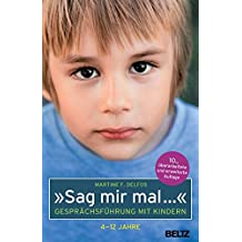 »Sag mir mal ...« Gesprächsführung mit Kindern (4 - 12 Jahre) (Beltz Taschenbuch)