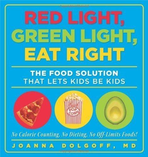 Red Light, grün, Essen Das Lösung, Rechts: Lets Kids Be Kids by Joanna dolgoff (DEC 222009) (Rodale Books)