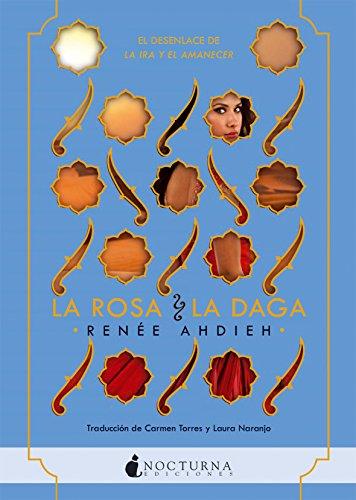 La rosa y la daga (La ira y el amanecer nº 2) par Renée Ahdieh