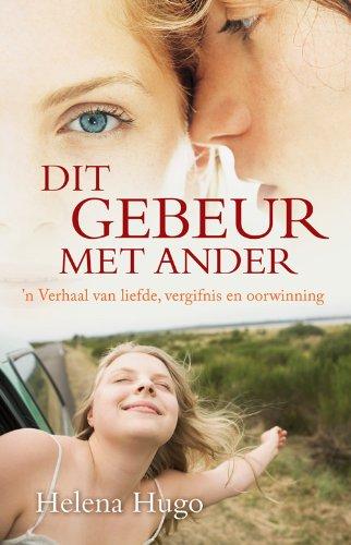 Dit gebeur met ander: n Verhaal van liefde, vergifnis en oorwinning (Afrikaans Edition)