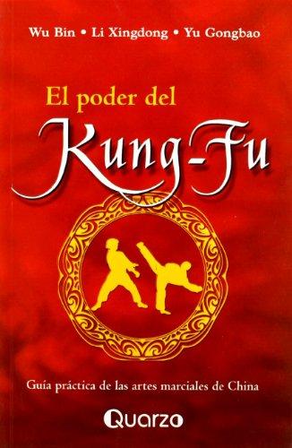 El Poder Del Kung-fu / The Power of Kung-fu : Guia Practica De Las Artes Marciales De China: Guia Practica De Las Artes Marciales De China