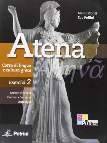 Atena. Corso di lingua e cultura greca. Esercizi. Per le Scuole superiori: ATENA ESERCIZI 2