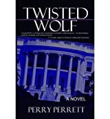 [ TWISTED WOLF ] by Perrett, Perry ( AUTHOR ) Jan-09-2013 [ Paperback ]