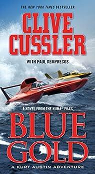 Blue Gold: A novel from the NUMA Files (NUMA Files series Book 2) (English Edition) von [Cussler, Clive]