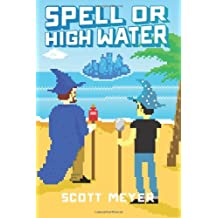 [Spell or High Water] (By: Scott Meyer) [published: July, 2014]