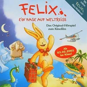 Felix. Ein Hase auf Weltreise