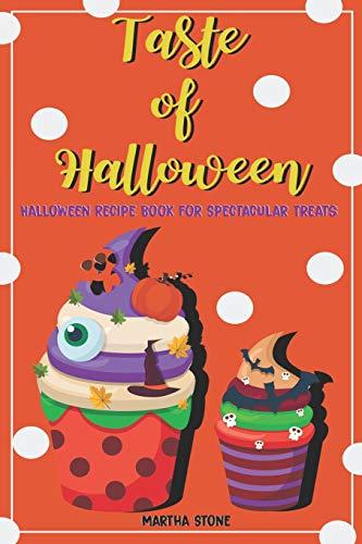 Taste of Halloween: Halloween Recipe Book for Spectacular Treats