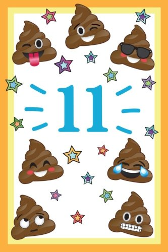 11: Year Old Happy Birthday Year Journal, Funny Poop Emoji 11th Happy Birthday Journal Notebook, Memory Keepers Emojis Journal for Young Boys & Girls, ... Gift Idea for Birthday Boy, Birthday Girl! por Memory Keepers
