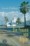 Die Frauen von Algier: Erzählungen - Assia Djebar