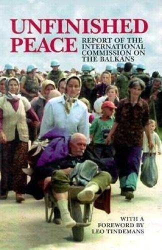 Unfinished Peace: Report of the International Commission on the Balkans (Carnegie Endowment for International Peace)