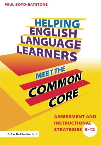 Helping English Language Learners Meet the Common Core: Assessment and Instructional Strategies K-12 by Paul Boyd-Batstone (2013-02-20)