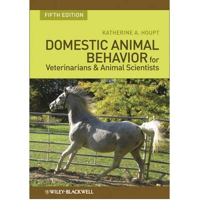 [(Domestic Animal Behavior for Veterinarians and Animal Scientists)] [ By (author) Katherine Albro Houpt ] [November, 2010]