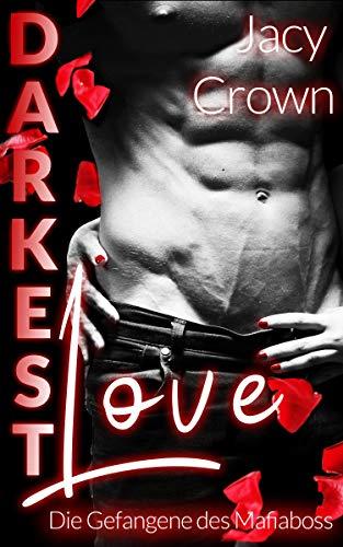 Darkest Love: Die Gefangene des Mafiaboss