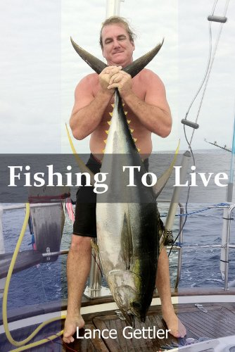 Fishing to Live (English Edition) - Lance Fisch