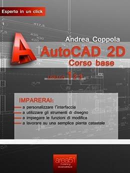 AutoCAD 2D corso base. Livello 1 (Esperto in un click) (Italian Edition) von [Coppola, Andrea]