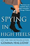 Spying in High Heels (High Heels) by Gemma Halliday