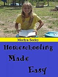 Homeschooling Made Easy (English Edition)