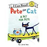 Pete The Cat. A Pet For Pete (My First I Can Read)
