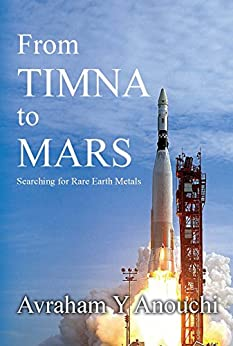 From TIMNA to MARS: Searching for Rare Earth Metals by [Anouchi, Avraham]