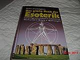 Das große Buch der Esoterik : Geheimgesellschaften - Satanismus - Heilkunde - Magie - Wahrsagen - Walter-Jörg Langbein