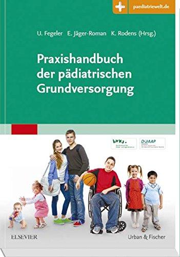 Praxishandbuch der pädiatrischen Grundversorgung: mit Zugang zur Medizinwelt Der Allgemeinmedizin Ambulante