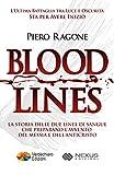 Bloodlines: La Storia Occulta delle Due Linee di Sangue che preparano l'Avvento del Messia e dell'Anticristo