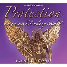 Les méditations de protection : Enseignements de l'Archange Michaël
